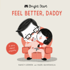 Feel Better Daddy: A story about empathy (Bright Start) Cover Image