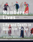 Numbered Lives: Life and Death in Quantum Media Cover Image