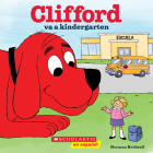 Clifford va a kindergarten (Clifford Goes to Kindergarten) Cover Image