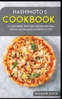 Hashimoto's Cookbook: 40+Stew, Roast and Casserole recipes for a healthy and balanced Hashimoto's diet Cover Image