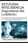 SZTUCZNA INTELIGENCJA Zagrożenia dla Ludzkości: AI, Stany Zjednoczone, Chiny, Big Tech, Rozpoznawanie Twarzy, Drony, Smartfony, Internet rze Cover Image