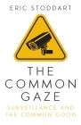 The Common Gaze: Surveillance and the Common Good Cover Image