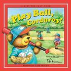 Play Ball, Corduroy! Cover Image