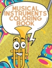Musical Instruments Coloring Book: Music Drawing Book for Child of All Ages - Gift Idea for Childrens and Toddlers Who Like melody! Cover Image
