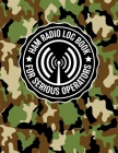 HAM Radio Log Book for Serious Operators: Military Jungle Camouflage Logbook Notebook for Amateur Radio Enthusiasts - 4165 Unique Entries - Large Form Cover Image