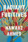 Radiant Fugitives: A Novel Cover Image