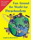 Fun Around the World for Preschoolers: Games, Art Ideas, Recipes, Songs, and More! Cover Image