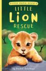 Little Lion Rescue (Little Animal Rescue) Cover Image