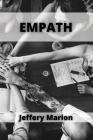 Empath: Survival and Healing Guide for Empaths and Highly Sensitive People Cover Image