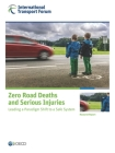 Zero Road Deaths and Serious Injuries Leading a Paradigm Shift to a Safe System Cover Image