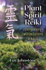 Plant Spirit Reiki: Energy Healing with the Elements of Nature Cover Image
