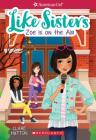 Zoe is On the Air (American Girl: Like Sisters #3) Cover Image