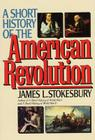 A Short History of the American Revolution Cover Image