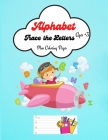 Alphabet Trace the Letters: Alphabet Writing Practice with Coloring Pages for Kids +3, Handwriting Workbook for Pre-Schoolers Cover Image