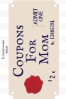 Coupons For Mom: Pre-filled Coupons - Gift - Blank pages Cover Image