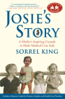 Josie's Story: A Mother's Inspiring Crusade to Make Medical Care Safe Cover Image