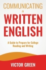 Communicating in Written English: A Guide to Prepare for College Level Reading and Writing Cover Image