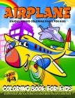 Airplanes Coloring Book: Planes Coloring Book For Kids- Boys And Girls Fun Airplane Coloring Pages For Kids Ages 4-8 Cover Image