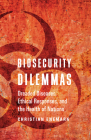Biosecurity Dilemmas: Dreaded Diseases, Ethical Responses, and the Health of Nations Cover Image