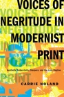 Voices of Negritude in Modernist Print: Aesthetic Subjectivity, Diaspora, and the Lyric Regime (Modernist Latitudes) Cover Image