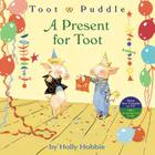 Toot & Puddle: A Present for Toot Cover Image
