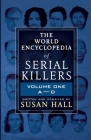 The World Encyclopedia Of Serial Killers: Volume One A-D Cover Image