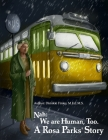 Nah: We Are Human, Too.: A Rosa Parks' Story Cover Image