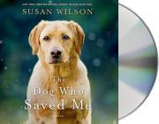 The Dog Who Saved Me: A Novel Cover Image
