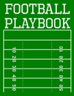 Football Playbook: 100 Page Football Coach Notebook with Field Diagrams for Drawing Up Plays, Creating Drills, and Scouting Cover Image