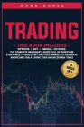 Trading: 4 in 1: Options + Day + Swing + Futures: The complete beginner's guide full of investing strategies to invest in the s Cover Image
