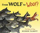 From Wolf to Woof: The Story of Dogs Cover Image