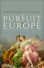 The Pursuit of Europe: A History Cover Image