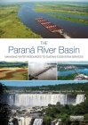 The Paraná River Basin: Managing Water Resources to Sustain Ecosystem Services Cover Image