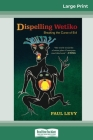 Dispelling Wetiko: Breaking the Curse of Evil (16pt Large Print Edition) Cover Image