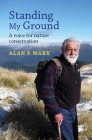 Standing My Ground: A Voice for Nature Conservation Cover Image