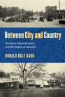 Between City and Country: Brookline, Massachusetts, and the Origins of Suburbia Cover Image