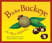 B is for Buckeye: An Ohio Alphabet (Discover America State by State) Cover Image