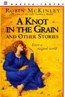 A Knot in the Grain and Other Stories Cover Image