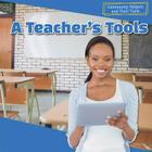 A Teacher's Tools (Community Helpers and Their Tools) Cover Image