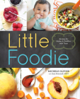 Little Foodie: Baby Food Recipes for Babies and Toddlers with Taste Cover Image