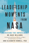 Leadership Moments from NASA: Achieving the Impossible Cover Image