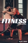 FITNESS organizer: A Daily Food and Fitness Organizer, Journal for Women & Men - Fitness and Nutrition Planner to Track Weight Loss, Musc Cover Image