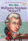 Who Was Wolfgang Amadeus Mozart? (Who Was?) Cover Image