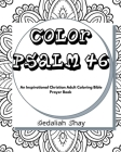Color Psalm 46: An Inspirational Christian Adult Coloring Bible Scripture Verses, Powerful Talisman, Protection and Prayer Book for Wo Cover Image