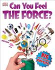 Can You Feel the Force? (Big Questions) Cover Image
