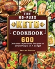 The No-Fuss Keto Cookbook: 600 Delicious Dependable Recipes for Smart People on A Budget Cover Image