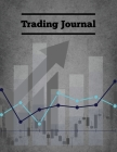 Trading Journal: Day Trade Log, Forex Trader Book, Market Strategies Notebook, Record Stock Trades, Investments, & Options Tracker, Not Cover Image