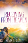 Receiving from Heaven: Increasing Your Capacity to Receive from Your Heavenly Father Cover Image