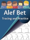 Alef Bet Tracing and Practice: Learn to write the letters of the Hebrew alphabet Cover Image