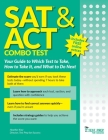 SAT and ACT Combo Test: Your Guide to Which Test to Take, How to Take It, and What to Do Next Cover Image